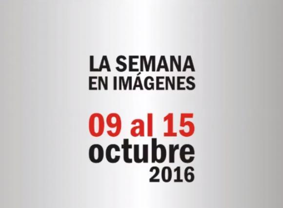 LA SEMANA EN IMÁGENES – 09 al 15 de octubre de 2016