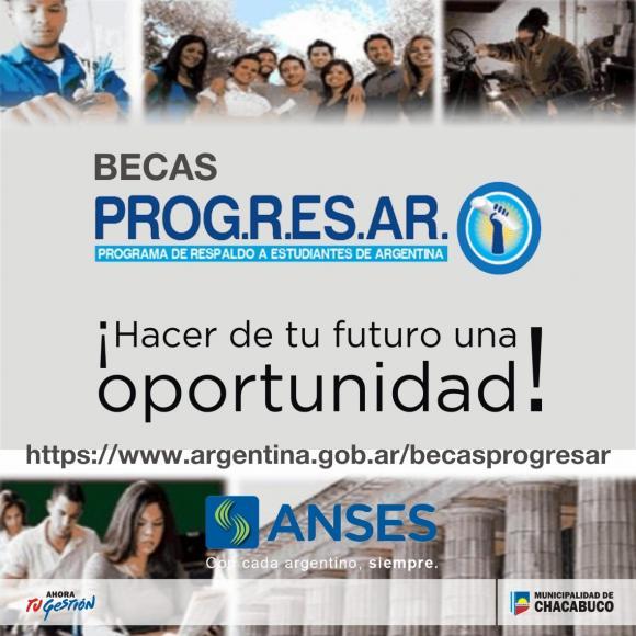 """Becas """"PROGRESAR"""": hacé de tu futuro una oportunidad"""