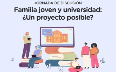 Jornada de discusión familia joven y universidad: ¿Un proyecto posible?